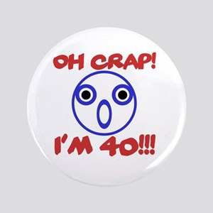 Funny 40th Birthday Button