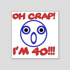 "Funny 40th Birthday Square Sticker 3"" x 3"""