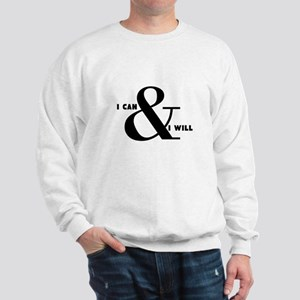 I can and I will Sweatshirt