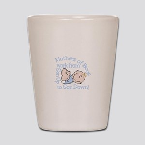 Mothers Of Boys Shot Glass