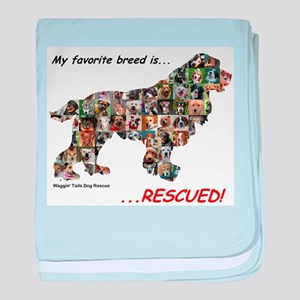My Favorite Breed Is Rescued baby blanket