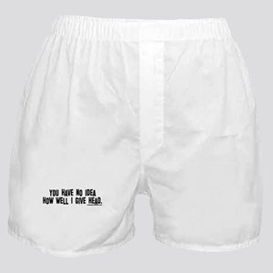 """You have no idea..."" Boxer Shorts"