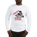 Warning Choking Hazard Long Sleeve T-Shirt