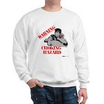 Warning Choking Hazard Sweatshirt
