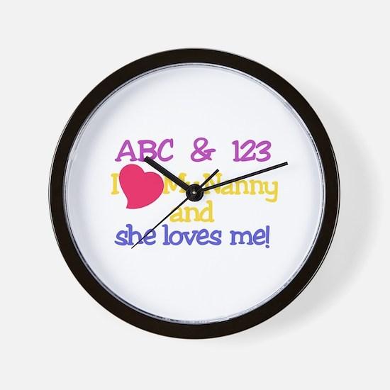 My Nanny And She Loves Me! Wall Clock