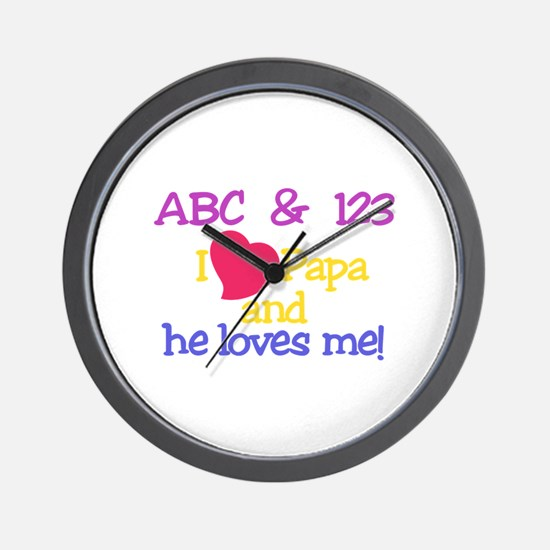 Papa And He Loves Me! Wall Clock