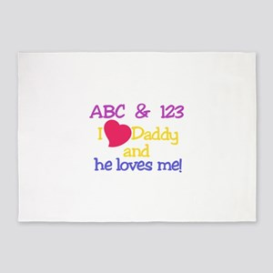 Daddy And He Loves Me! 5'x7'Area Rug