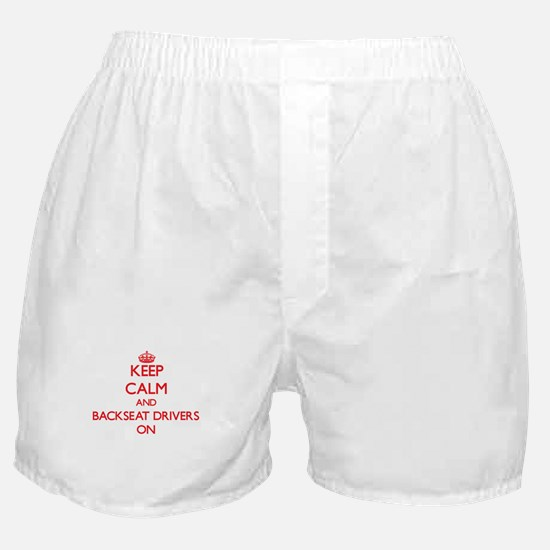 Keep Calm and Backseat Drivers ON Boxer Shorts