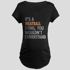 Meatball Thing Maternity T-Shirt
