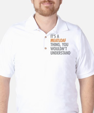 Meatloaf Thing Golf Shirt