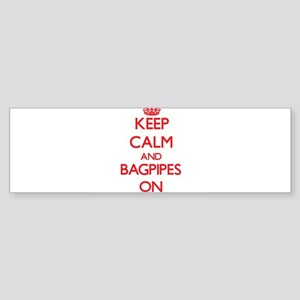 Keep Calm and Bagpipes ON Bumper Sticker