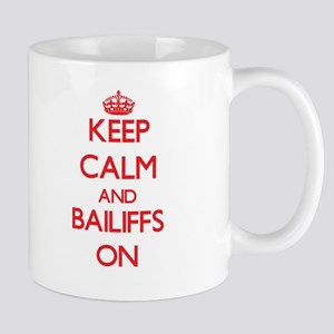 Keep Calm and Bailiffs ON Mugs