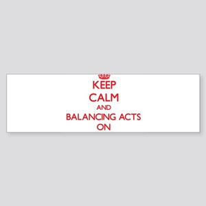Keep Calm and Balancing Acts ON Bumper Sticker