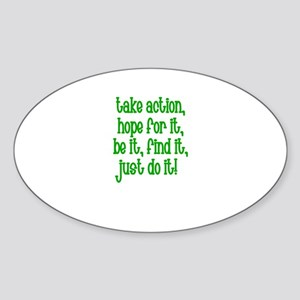 Take Action, Hope for it, Be Oval Sticker