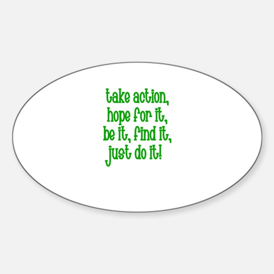 Take Action, Hope for it, Be Oval Decal