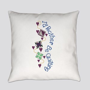 Rather Be Quilting Everyday Pillow