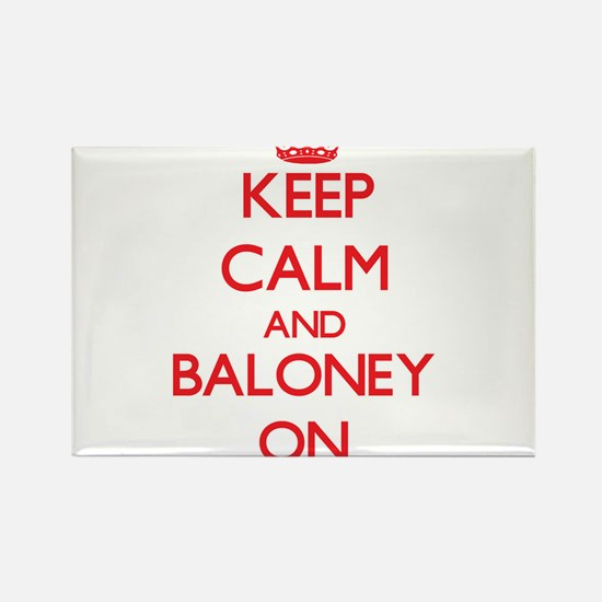 Keep Calm and Baloney ON Magnets