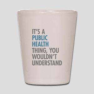 Public Health Thing Shot Glass