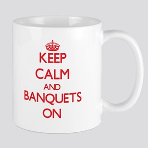 Keep Calm and Banquets ON Mugs