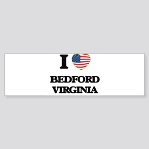 I love Bedford Virginia Bumper Sticker