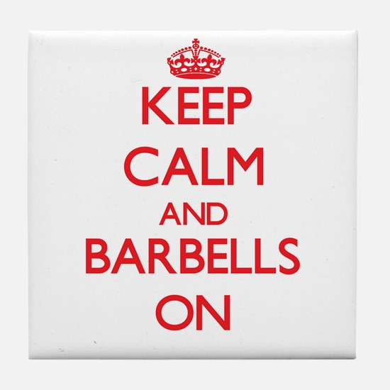 Keep Calm and Barbells ON Tile Coaster