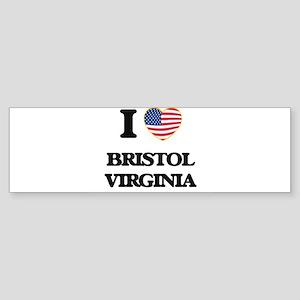 I love Bristol Virginia Bumper Sticker