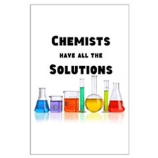 Chemists Have All the Solutions Posters