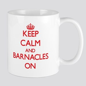 Keep Calm and Barnacles ON Mugs