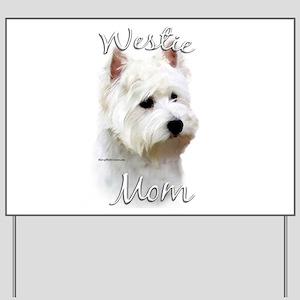 Westie Mom Yard Sign