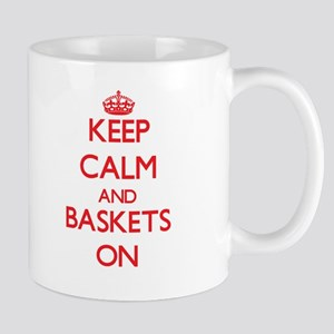 Keep Calm and Baskets ON Mugs