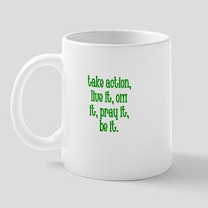 Take Action, Live it, OM It,  Mug