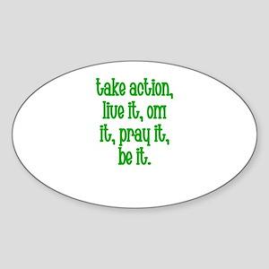 Take Action, Live it, OM It, Oval Sticker