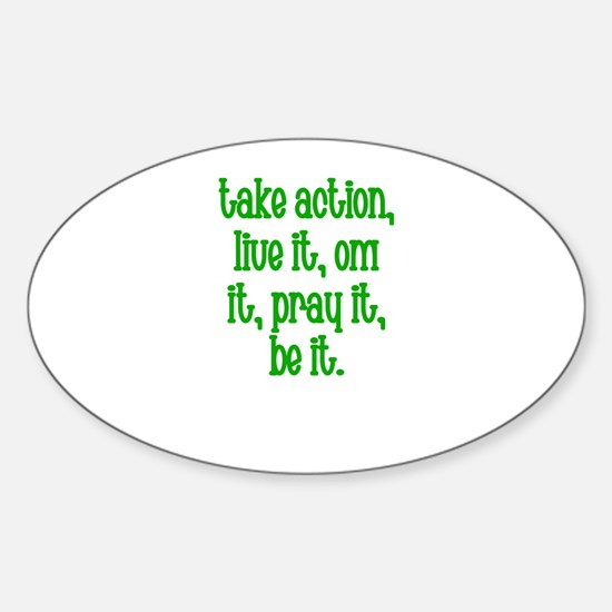 Take Action, Live it, OM It, Oval Decal