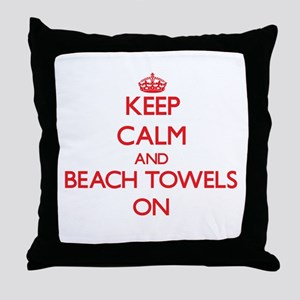Keep Calm and Beach Towels ON Throw Pillow