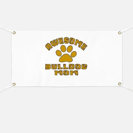 Awesome BullDog Mom Dog Designs Banner