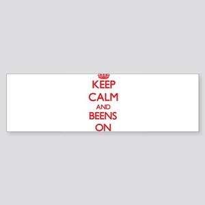 Keep Calm and Beens ON Bumper Sticker