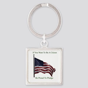 Want To Be A Citizen Square Keychain