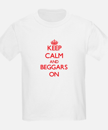 Keep Calm and Beggars ON T-Shirt