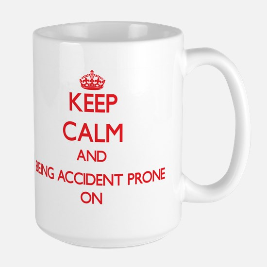 Keep Calm and Being Accident Prone ON Mugs