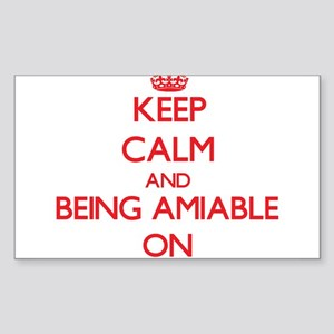 Keep Calm and Being Amiable ON Sticker