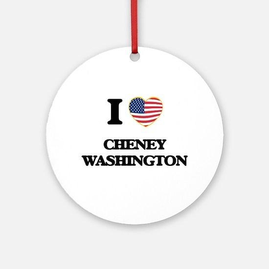 I love Cheney Washington Ornament (Round)