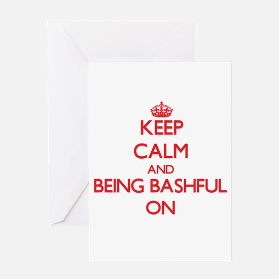Keep Calm and Being Bashful ON Greeting Cards