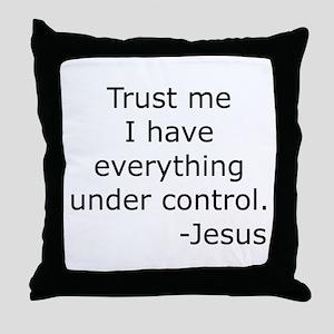 Trust Me... Jesus Throw Pillow