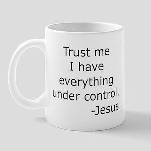 Trust Me... Jesus Mug
