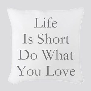 Life Is Short Woven Throw Pillow