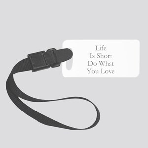 Life Is Short Luggage Tag