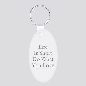 Life Is Short Keychains