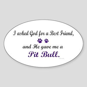 God Gave Me A Pit Bull Oval Sticker