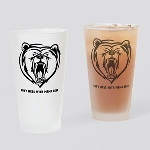 Dont Mess with Mama Bear Drinking Glass