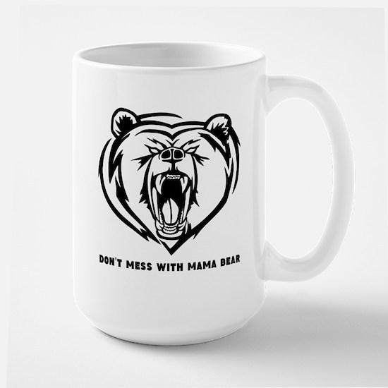 Dont Mess with Mama Bear Mugs